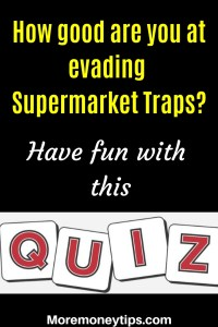How good are you at avoiding supermarket traps? Have fun with this quiz.