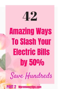 42 Amazing ways to slash your electric bills by 50%