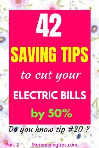 42 Saving Tips to cut your electric bills by 50%.