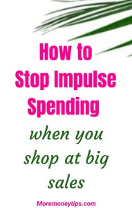 How to stop impulse spending when you shop at big sales