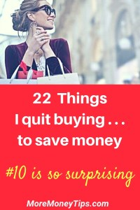 22 Things I quit buying... to save money