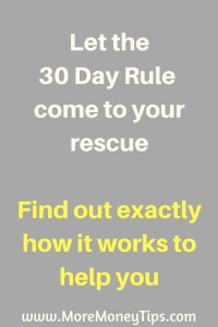 Let the 30 day Rule come to your rescue