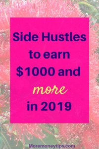 Side hustles to earn $1000 and more in 2019