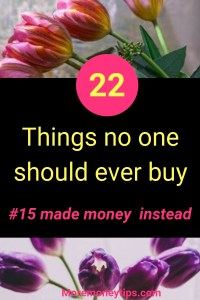 22 Things no one should every buy