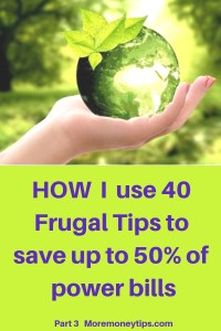 How I use 40 Frugal Tips to save up to 50% of power bills
