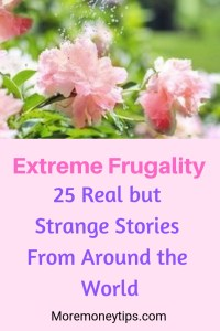 Extreme Frugality: 25 real but strange stories from around the world.