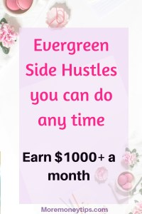 Evergreen Side Hustles you can do any time