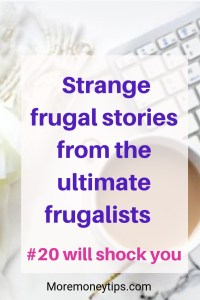 Strange frugal stories from the ultimate frugalists