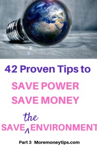 42 proven Tips to save power, save money, save the environment