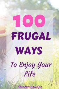 100 FRUGAL Ways to enjoy your life.