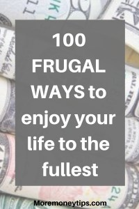100 frugal ways to enjoy your life to the fullest
