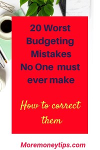 20 Worst Budgeting Mistakes No One must ever make