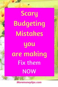 Scary Budgeting mistakes you are making