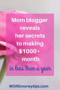 Mom blogger reveals her secrets to making $1K+ month