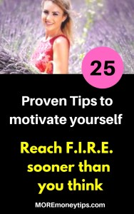 25 proven tips to motivate yourself. Reach F.I.R.E. sooner than you think.