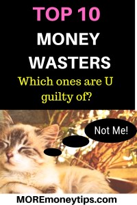 Top 10 Money Wasters. Which ones are you guilty of?