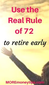 Use the real rule of 72 to retire early.