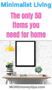 Minimalist Living- the only 50 items you need for home.
