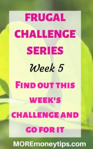 Frugal Challenge Series. Week 5.