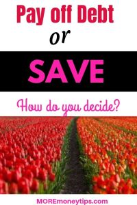 Pay off debts or save? How do you decide?