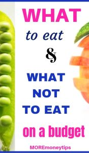 What to eat and what not to eat on a budget.