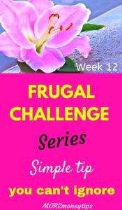 Frugal challenge series. Week 12. A simple Tip you can't ignore