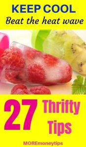 Keep Cool. Beat the heat wave. 27 Thrifty Tips.