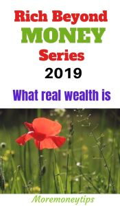 Rich Beyond Money Series. 2019. What real wealth is.