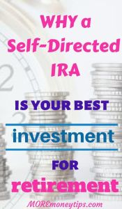 Why a self-directed IRA is your best investment for retirement.