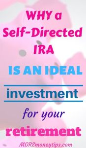 Why a self-directed IRA is an ideal investment for your retirement.