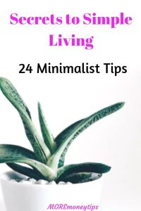 Secrets to simple Living-24 Minimalist Tips