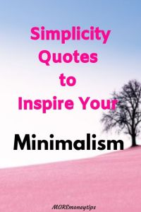 Simplicity Quotes to inspire your Minimalism