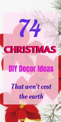 74 Christmas DIY Decor Ideas that won't cost the earth.