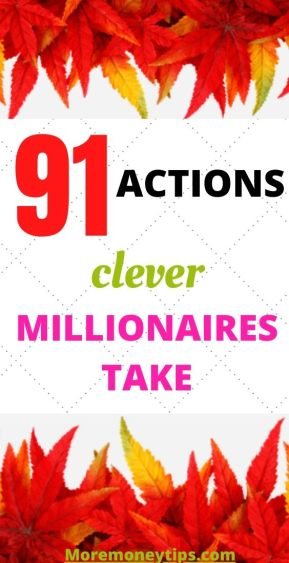 91 actions millionaires take