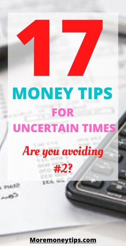17 Money Tips for Uncertain Times