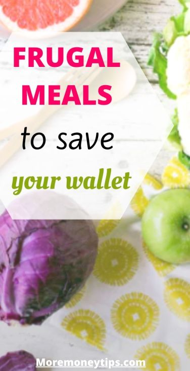 Frugal meals to save your wallet