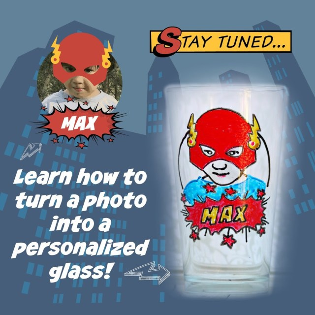 Make a custom superhero glass with your picture and glass paint markers.