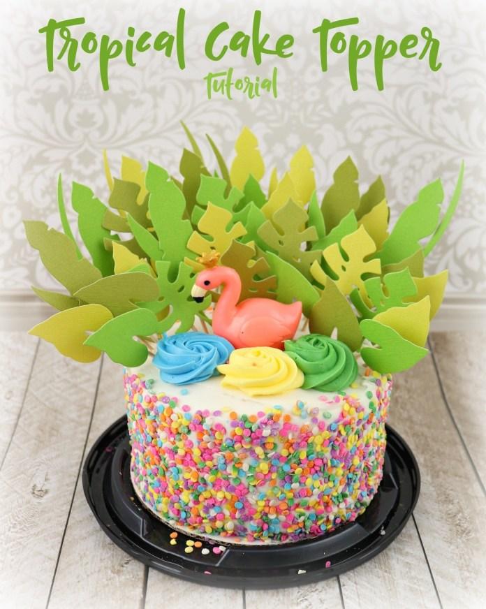 tropical cake topper tutorial