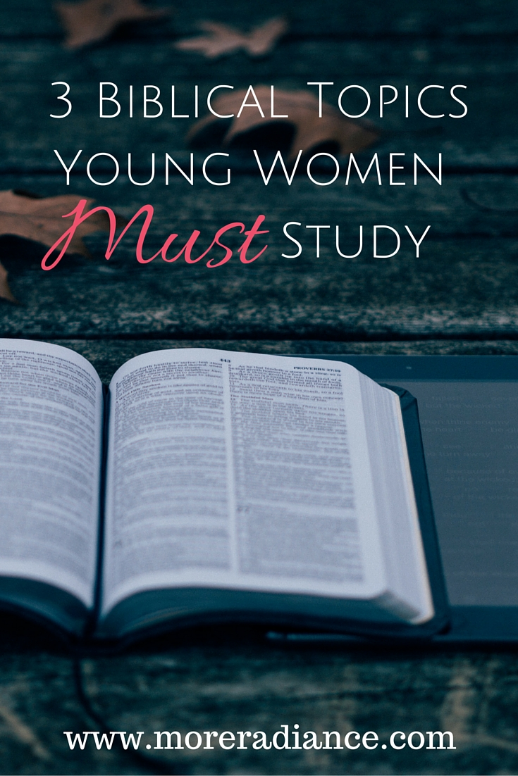 3 Biblical Topics Young Women Must Study