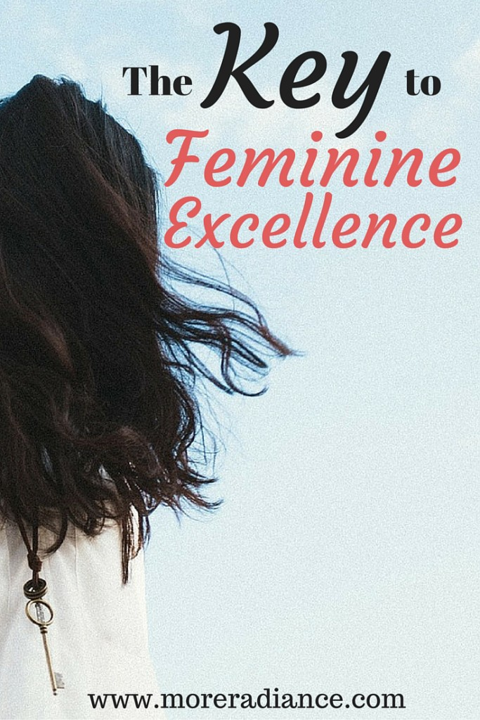 The Key to Feminine Excellence