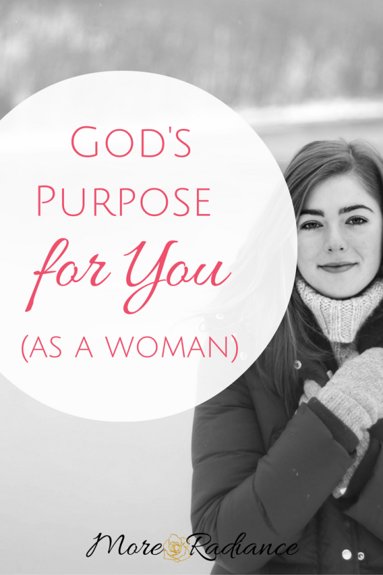 God's Purpose for You (as a Woman) This is why you were created.