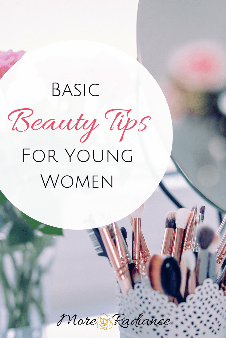 Basic Beauty Tips for Christian Young Women - More Radiance