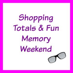 Shopping Totals & Fun Memory Weekend