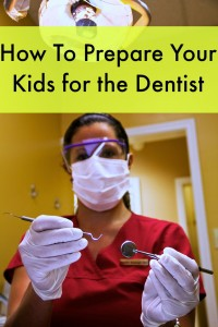 prepare your kids for the dentist