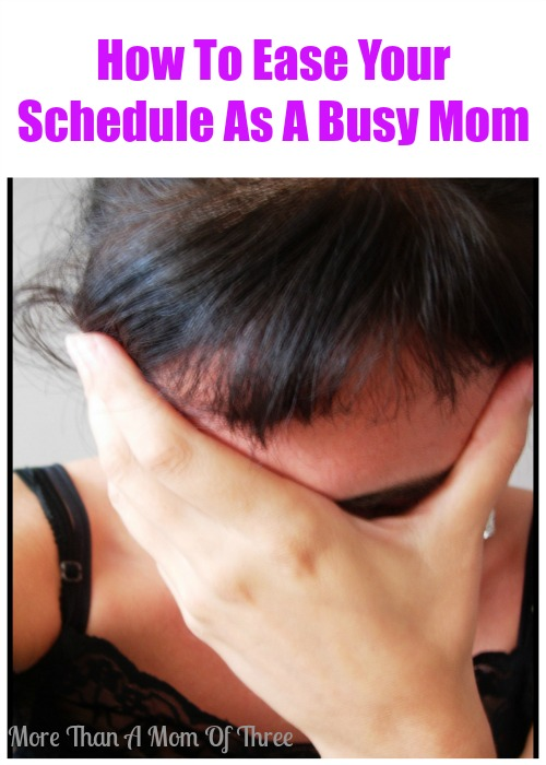 how to ease your schedule as a busy mom