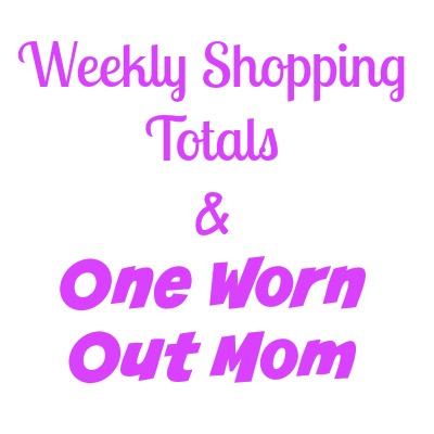 Weekly Shopping Totals & One Worn Out Mom