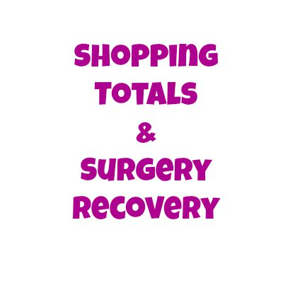 Shopping Totals & Surgery Recovery