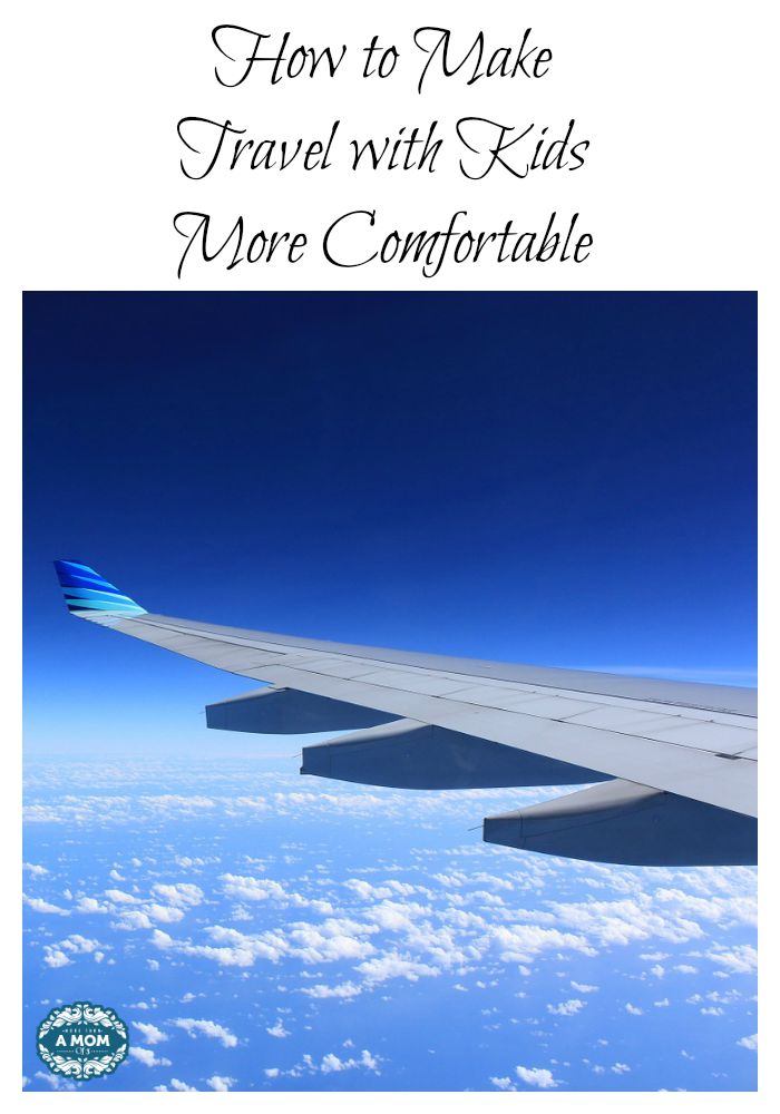 How to Make Travel with Kids More Comfortable