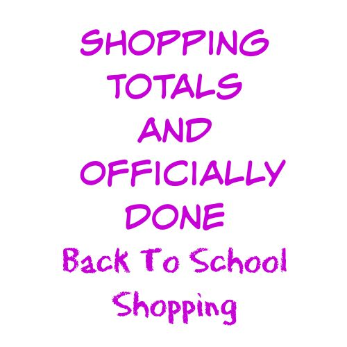 Shopping Totals and Officially Done Back To School Shopping