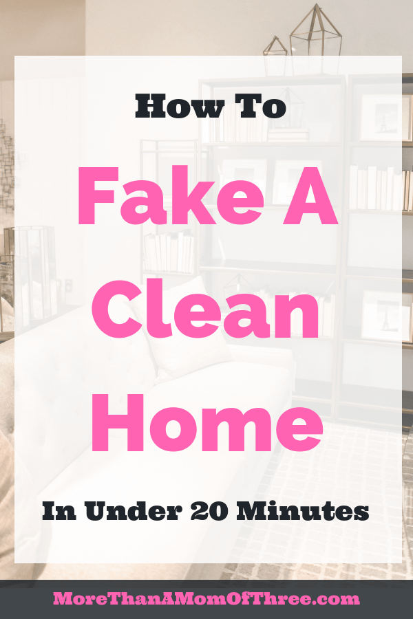 Need to make your house look clean in 20 minutes or less? No need to panic. Here are 10 tips to fake a clean home so it is ready for unexpected guests.